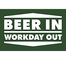 Beer in - Workday out V.2 (white) Photographic Print