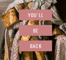 You'll Be Back- Hamilton  Sticker