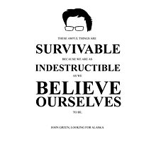 John Green Quote Poster - Awful things are survivable  Photographic Print