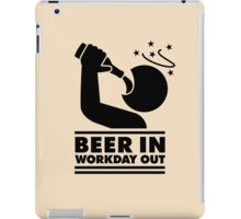 Beer in - Workday out V.3 (black) iPad Case/Skin