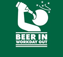 Beer in - Workday out V.3 (white) Unisex T-Shirt