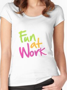 Work More Fun Women's Fitted Scoop T-Shirt