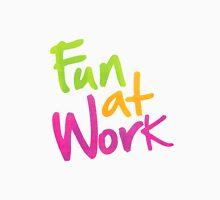 Work More Fun Unisex T-Shirt