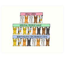 Cats celebrating birthdays on March 23rd. Art Print