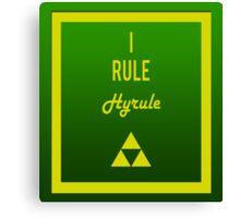 """I rule Hyrule"" design Canvas Print"