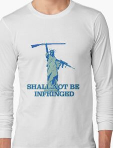 SHALL NOT BE INFRINGED 2 Long Sleeve T-Shirt