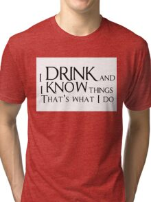 Game of thrones quote Tri-blend T-Shirt