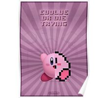 Kirby Evolve of Die Trying Poster