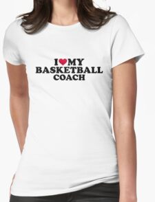 I love my basketball coach Womens Fitted T-Shirt