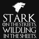 Stark on the streets, wildling in the sheets by MalcolmWest