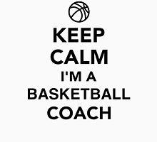 Keep calm I'm a basketball coach Unisex T-Shirt