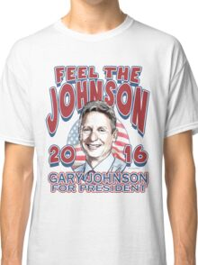 Feel The Johnson Election 2016 Classic T-Shirt