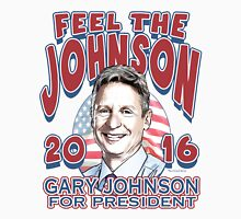 Feel The Johnson Election 2016 Unisex T-Shirt
