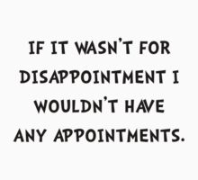 Disappointment Appointment Kids Tee