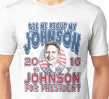 Ask Me About My Johnson 2016 Unisex T-Shirt