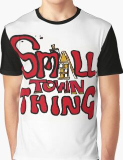 A Small Town Thing Graphic T-Shirt