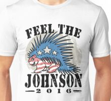 Feel The Johnson Libertarian Porcupine Unisex T-Shirt