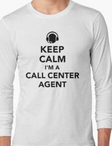 Keep calm I'm a call center agent Long Sleeve T-Shirt