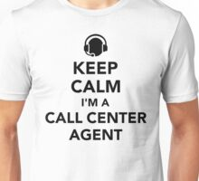 Keep calm I'm a call center agent Unisex T-Shirt