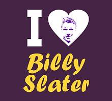 """""""I Love Billy Slater"""" Unisex T-Shirt"""