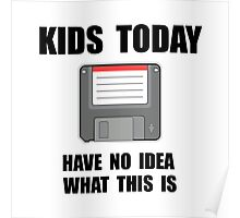 Kids Today Computer Disk Poster