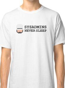 sysadmin never sleep Classic T-Shirt