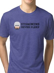 sysadmin never sleep Tri-blend T-Shirt