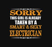 Electrician - Sorry This Girl Is Already Taken By A Smart And Sexy Electrician Unisex T-Shirt