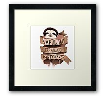 Nap All Day, Sleep All Night, Party Never Framed Print