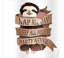 Nap All Day, Sleep All Night, Party Never Poster