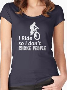 I Ride So I Don't Choke People Funny Cycling, Bicycle, Mountain Bike and BMX Women's Fitted Scoop T-Shirt