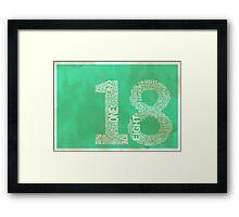 18 Framed Print