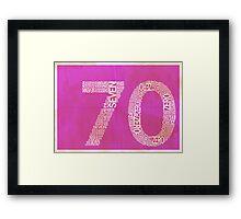 70 Framed Print