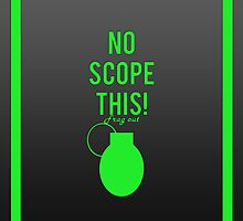 """""""No scope this!"""" design in green by jayman1998"""