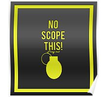 """""""No scope this!"""" design in yellow Poster"""