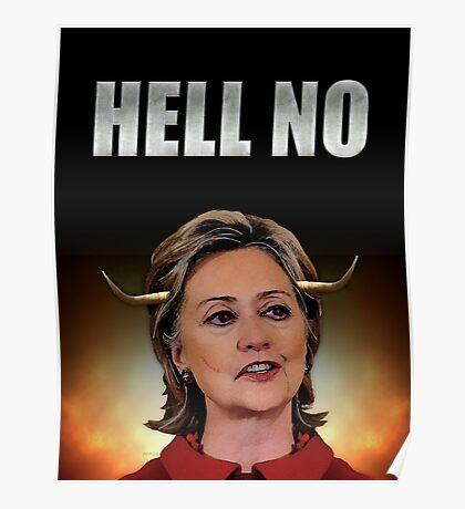 Hell No Hillary Clinton Poster