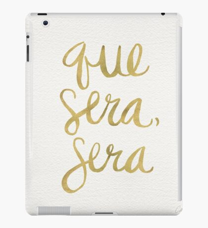 Whatever Will Be, Will Be (Gold Ink) iPad Case/Skin