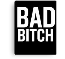 Bad Bitch (White) Canvas Print