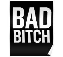 Bad Bitch (White) Poster
