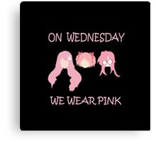 On Wednesday we wear pink Canvas Print
