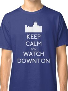 Keep Calm and Watch Downton Classic T-Shirt