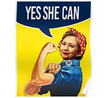 YES SHE CAN - Hillary the Riveter Poster