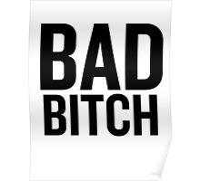 Bad Bitch (Black)  Poster