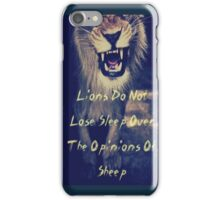 Lions Do Not Lose Sleep Over The Opinions Of Sheep iPhone Case/Skin
