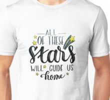 All of these stars will guide us home Unisex T-Shirt