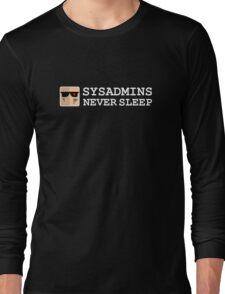 sysadmin never sleep term edition Long Sleeve T-Shirt