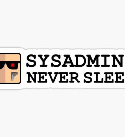 sysadmin never sleep term edition Sticker