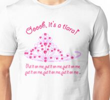 Ohhh ... It's a Tiara! Unisex T-Shirt