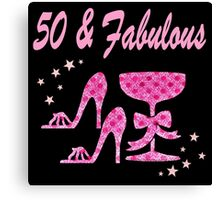 50 AND FABULOUS PINK DIVA DESIGN Canvas Print