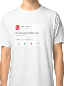 Filthy Frank Tap Water Classic T-Shirt
